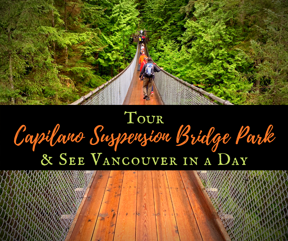 Capilano Suspension Bridge Featured - All Aboard the Rocky Mountaineer! An Insider's Guide to Your Journey by Rail